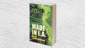 Cover of Made in L.A. Vol. 3: Art of Transformation